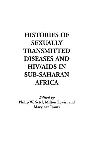 Histories of Sexually Transmitted Diseases and HIV/AIDS in Sub-Saharan Africa (Contributions ...