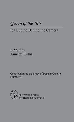 9780313297328: Queen of the 'B's: Ida Lupino Behind the Camera (Contributions to the Study of Popular Culture)