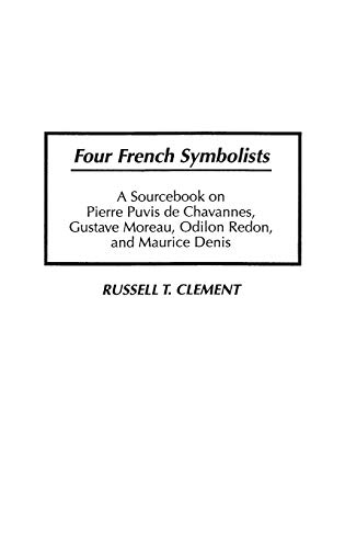Four French Symbolists: Clement, Russell T.