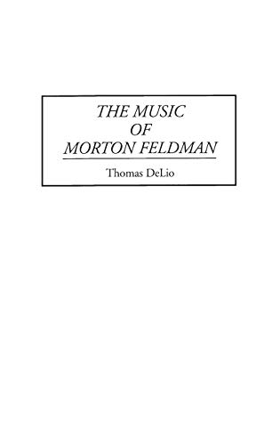 9780313298035: The Music of Morton Feldman (Profiles of American Composers)