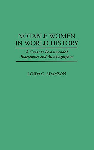 9780313298189: Notable Women in World History: A Guide to Recommended Biographies and Autobiographies (History of Cartography)
