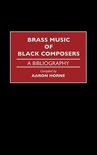 9780313298264: Brass Music of Black Composers: A Bibliography (Music Reference Collection)