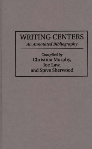 9780313298318: Writing Centers: An Annotated Bibliography (Bibliographies and Indexes in Education)