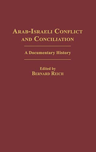 9780313298561: Arab-Israeli Conflict and Conciliation: A Documentary History