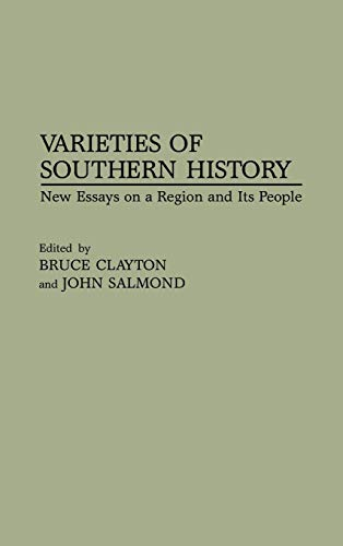 Varieties of Southern History: New Essays on a Region and Its People (Contributions in American H...