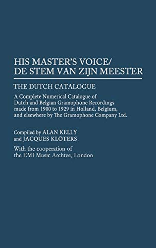 9780313298837: His Master's Voice/De Stem van zijn Meester: The Dutch Catalogue, A Complete Numerical Catalogue of Dutch and Belgian Gramophone Recordings made from ... Sound Collections Discographic Reference)