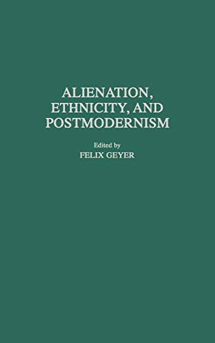 9780313298882: Alienation, Ethnicity, and Postmodernism (Contributions in Sociology)
