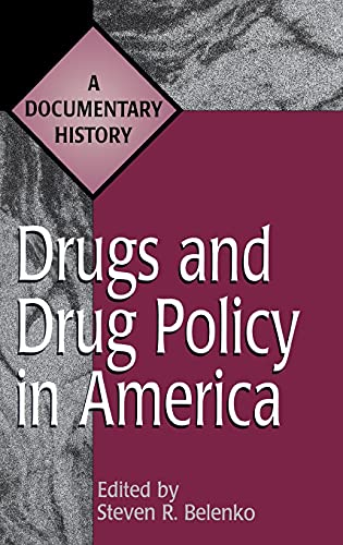 9780313299025: Drugs and Drug Policy in America: A Documentary History (Primary Documents in American History and Contemporary Issues)