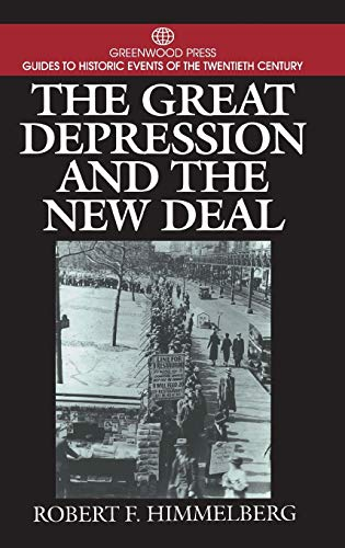 The Great Depression and the New Deal: Robert F. Himmelberg