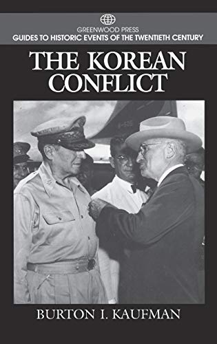 The Korean Conflict (Greenwood Press Guides to: Burton I. Kaufman