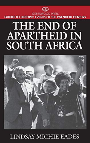 9780313299384: The End of Apartheid in South Africa: (Greenwood Press Guides to Historic Events of the Twentieth Century)