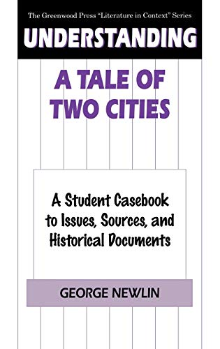 9780313299391: Understanding A Tale of Two Cities: A Student Casebook to Issues, Sources, and Historical Documents (The Greenwood Press