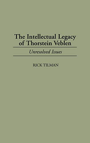 9780313299469: The Intellectual Legacy of Thorstein Veblen: Unresolved Issues (Contributions in Economics and Economic History)