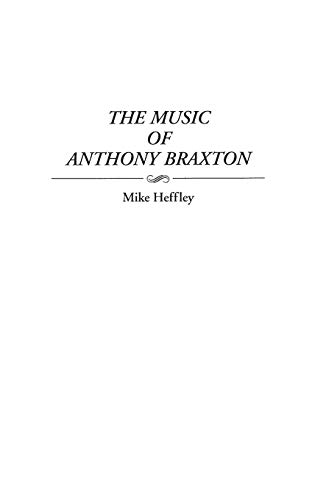9780313299568: The Music of Anthony Braxton