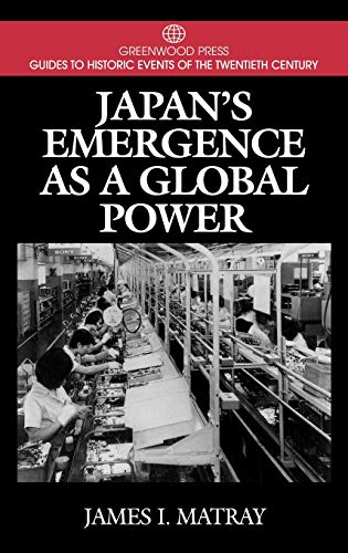 9780313299728: Japan's Emergence as a Global Power: (Greenwood Press Guides to Historic Events of the Twentieth Century)