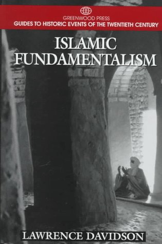 9780313299780: Islamic Fundamentalism: (Greenwood Press Guides to Historic Events of the Twentieth Century)