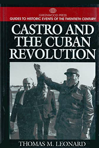 9780313299797: Castro and the Cuban Revolution (Greenwood Press Guides to Historic Events of the Twentieth Century)