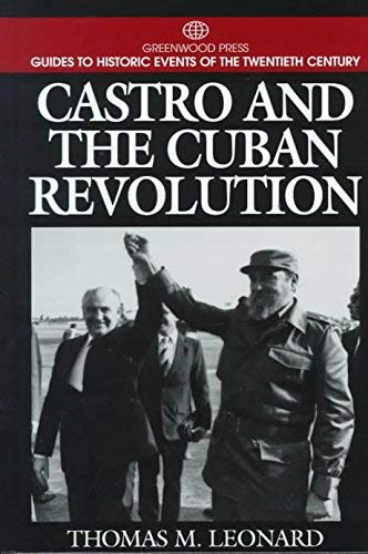 9780313299797: Castro and the Cuban Revolution: (Greenwood Press Guides to Historic Events of the Twentieth Century)