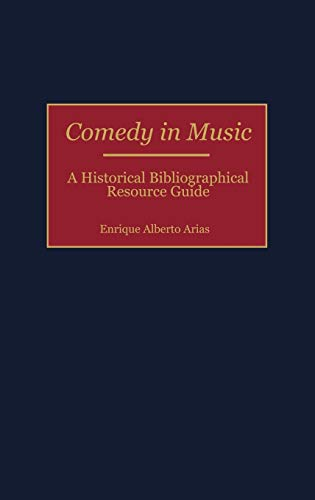 9780313299803: Comedy in Music: A Historical Bibliographical Resource Guide