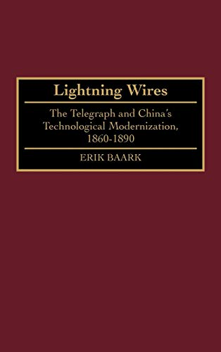 9780313300110: Lightning Wires: The Telegraph and China's Technological Modernization, 1860-1890 (Contributions in Asian Studies)