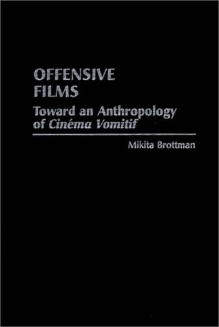 "9780313300332: Offensive Films: Toward an Anthropology of ""Cinema Vomitif"" (Contributions to the Study of Science Fiction & Fantasy)"