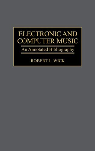 9780313300769: Electronic and Computer Music: An Annotated Bibliography (Music Reference Collection)