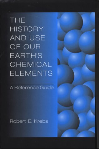 9780313301230: The History and Use of Our Earth's Chemical Elements: A Reference Guide