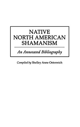 9780313301681: Native North American Shamanism: An Annotated Bibliography (Bibliographies and Indexes in American History)