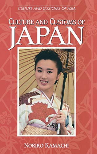 9780313301971: Culture and Customs of Japan (Cultures and Customs of the World)