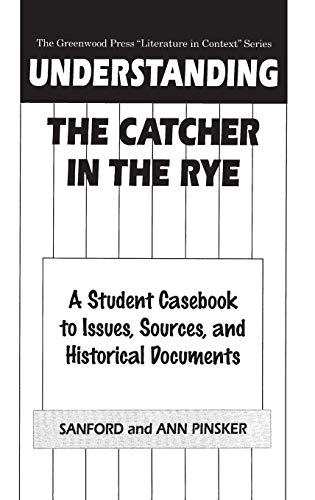 Understanding The Catcher in the Rye: A: Pinsker, Sanford, Pinsker,