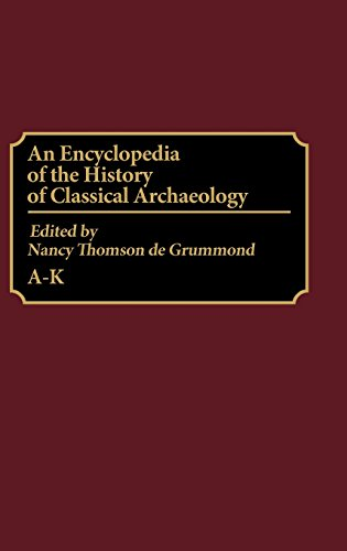9780313302046: An Encyclopedia of the History of Classical Archaeology: A-K