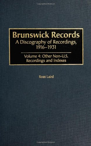 9780313302084: Brunswick Records (4 vols): A Discography of Recordings, 1916-1931