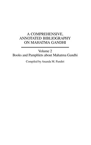 9780313302176: 2: A Comprehensive, Annotated Bibliography on Mahatma Gandhi: Volume Two, Books and Pamphlets about Mahatma Gandhi (Bibliographies & Indexes in World History)