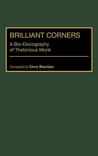 9780313302398: Brilliant Corners: A Bio-Discography of Thelonious Monk (Discographies: Association for Recorded Sound Collections Discographic Reference)