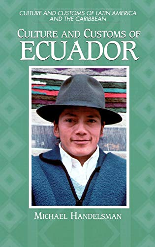 9780313302442: Culture and Customs of Ecuador (Cultures and Customs of the World)