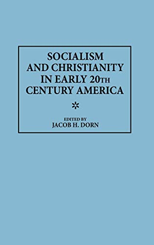 9780313302626: Socialism and Christianity in Early 20th Century America (Contributions in American History)