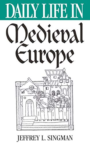 9780313302732: Daily Life in Medieval Europe