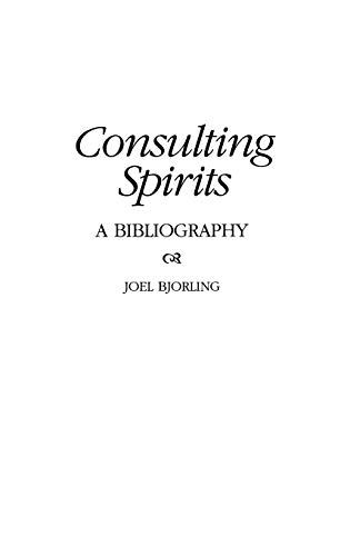9780313302848: Consulting Spirits: A Bibliography (Bibliographies & Indexes in Religious Studies) (Bibliographies and Indexes in Religious Studies)
