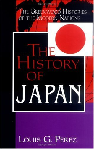 9780313302961: The History of Japan (The Greenwood Histories of the Modern Nations)