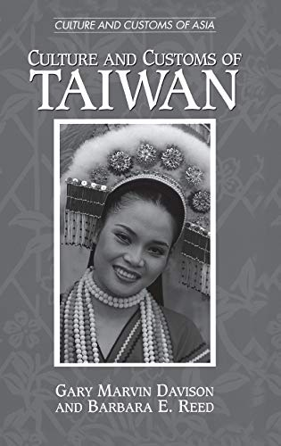 9780313302985: Culture and Customs of Taiwan (Cultures and Customs of the World)