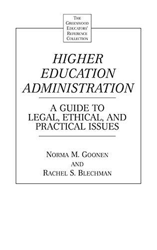 9780313303043: Higher Education Administration: A Guide to Legal, Ethical, and Practical Issues (The Greenwood Educators' Reference Collection)
