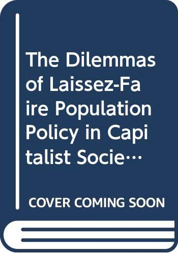 9780313303098: The Dilemmas of Laissez-Faire Population Policy in Capitalist Societies: When the Invisible Hand Controls Reproduction (Contributions in Economics & Economic History)