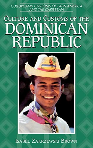 9780313303142: Culture and Customs of the Dominican Republic (Cultures and Customs of the World)