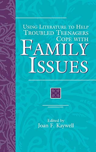 9780313303357: Using Literature to Help Troubled Teenagers Cope with Family Issues (The Greenwood Press Using Literature to Help Troubled Teenagers Series)