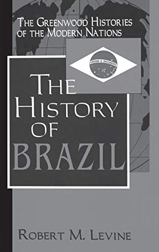 9780313303906: The History of Brazil