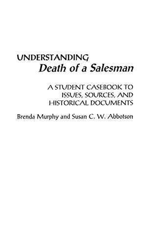 9780313304026: Understanding Death of a Salesman: A Student Casebook to Issues, Sources, and Historical Documents (The Greenwood Press