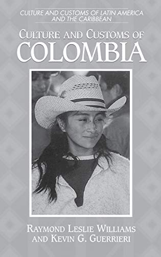 9780313304057: Culture and Customs of Colombia (Cultures and Customs of the World)