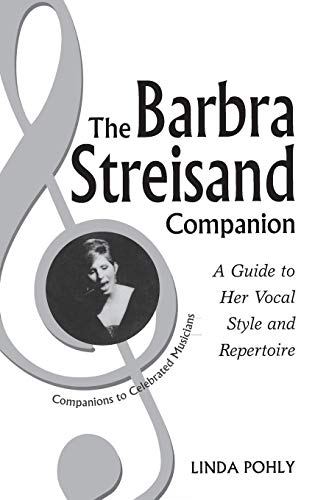 9780313304149: The Barbra Streisand Companion: A Guide to Her Vocal Style and Repertoire (Companions to Celebrated Musicians)