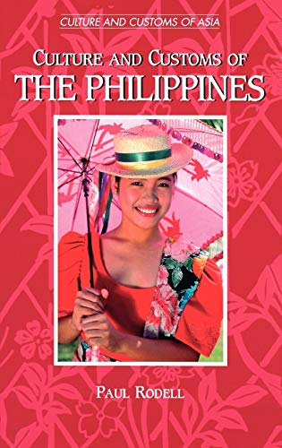 9780313304156: Culture and Customs of the Philippines (Cultures and Customs of the World)