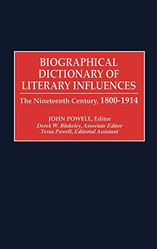 9780313304224: Biographical Dictionary of Literary Influences: The Nineteenth Century, 1800-1914